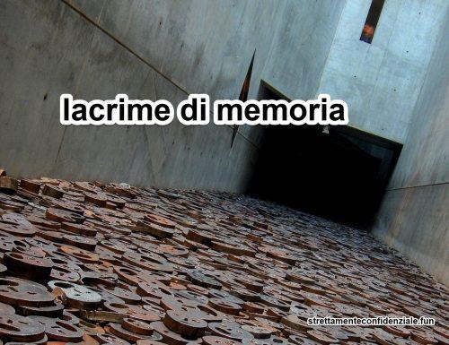 lacrime di memoria
